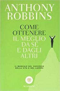 migliori libri motivazionali come ottenere il meglio da sé e dagli altri anthony robbins