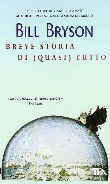 libri che fanno riflettere breve storia di quasi tutto
