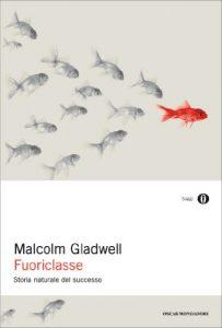libri che fanno riflettere outliers gladwell fuoriclasse