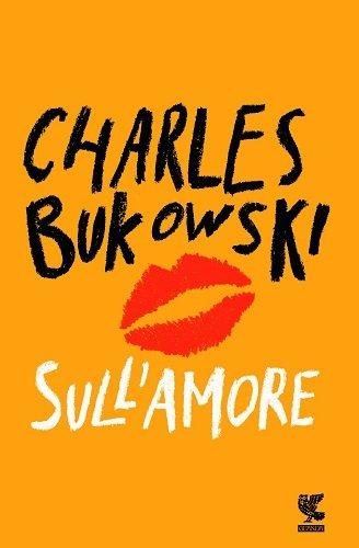 libri sull'amore bukowski