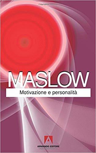 maslow motivazione e personalità