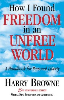 libri che ti cambiano la vita how i found freedom in an ufree world harry browne