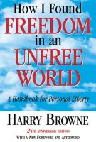 libri che ti cambiano la vita how i found freedom in an ufree world harry browne