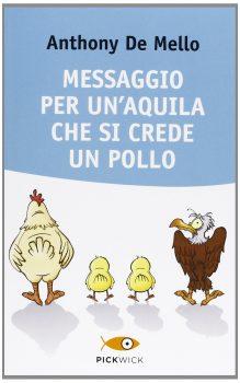 anthony de mello messaggio per un'aquila che si crede un pollo