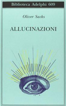 libri che fanno riflettere allucinazioni sacks